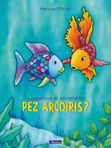 ¿Jugamos al escondite, pez Arcoíris? (El pez Arcoíris)