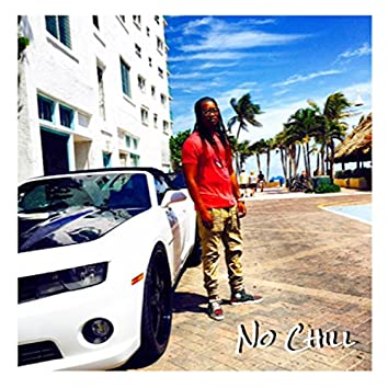 No Chill (feat. Lac Poe, DJ Ziggi & Priceless Pimpin)