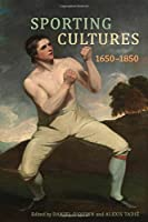 Sporting Cultures 1650-1850