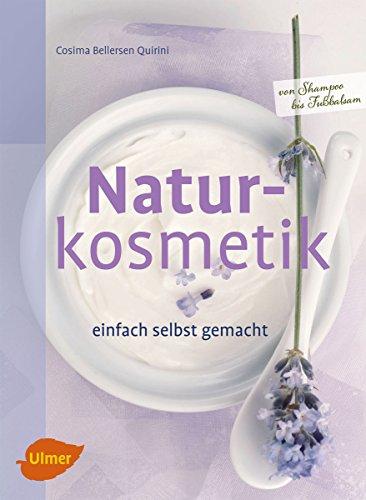 Naturkosmetik einfach selbst gemacht: Von Shampoo bis Fußbalsam (Selbermachen)