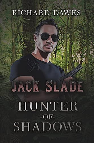 Jack Slade: Hunter of Shadows (English Edition)