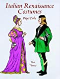 Italian Renaissance Costumes Paper Dolls (History of Costume) by Tom Tierney (1998-01-13) -