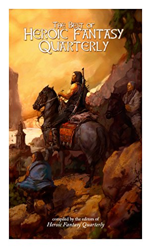 The Best of Heroic Fantasy Quarterly: Volume 1, 2009-2011 (English Edition)