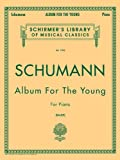 Schumann: Album for the Young, Op. 68: Piano Solo (Schirmer's Library of Musical Classics)