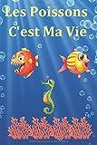 Les Poissons C'est Ma Vie: Maintenance de votre aquarium d'eau de mer| Livre, cahier, journal avec suivi  réglages pour poissons, cycle d'azote | ... passionnés de poissons et d'aquariophilie.