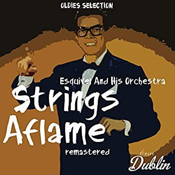 Oldies Selection: Strings Aflame (Remastered)