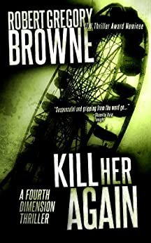 Kill Her Again (A Fourth Dimension Thriller Book 3) by [Robert Gregory Browne]