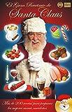 EL GRAN RECETARIO DE SANTA CLAUS: Más de 200 recetas para preparar los mejores menús navideños (Colección Santa Chef)