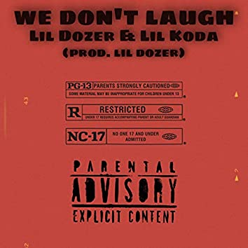 We Don't Laugh