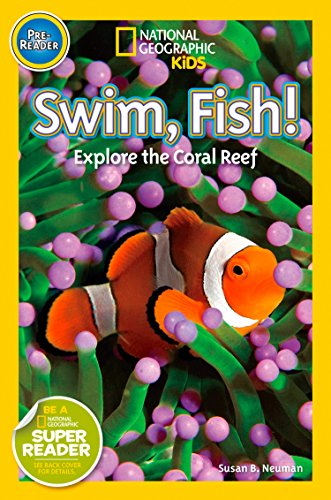 National Geographic Kids Readers: Swim Fish!: Explore the Coral Reef (National Geographic Kids Readers)