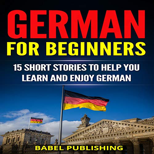 German for Beginners: 15 Short Stories to Help You Learn and Enjoy German     With Quizzes and Reading Comprehension Exercises              By:                                                                                                                                 Babel Publishing                               Narrated by:                                                                                                                                 Mike Nelson                      Length: 3 hrs and 23 mins     Not rated yet     Overall 0.0