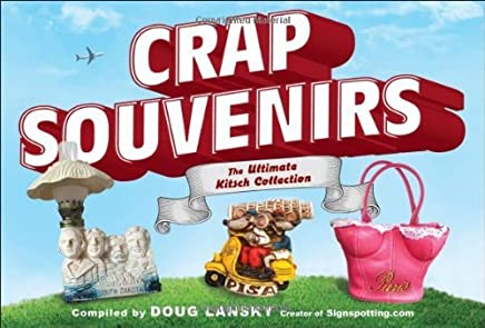 Crap Souvenirs: The Ultimate Kitsch Collection by Doug Lansky (2-Oct-2012) Paperback