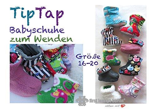 TipTap Nähanleitung mit Schnittmuster auf CD für Baby-Hausschuhe, Babystiefel zum Wenden in Gr. 16-20 Babyschühchen
