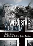 La wekusta 2 au combat: 1940-1944. Brest, Nantes, Mont-de-Marsan, Bordeaux (French Edition)