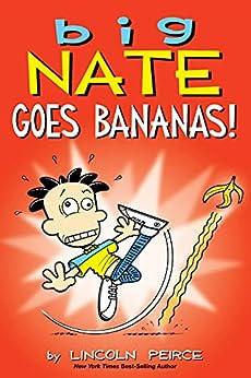 Big Nate Goes Bananas! by [Lincoln Peirce]