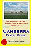 Canberra Travel Guide: Sightseeing, Hotel, Restaurant & Shopping Highlights
