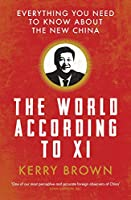 The World According to XI: Everything You Need to Know About the New China