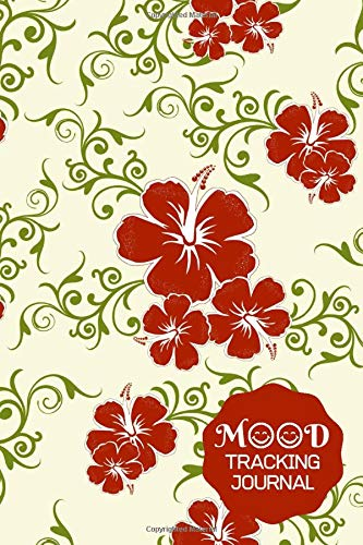 Mood Tracking Journal: Monitor Your Mood, Medication, Anxiety & Depression Level, Keep Healthy Track of Your Emotion Diary, Gifts for Mom, Mum, Women, ... 110 Pages. (Mental Health Care Logs, Band 36)