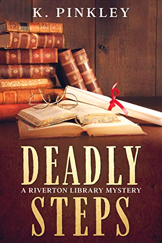Deadly Steps: A 1940s Historical Cozy Mystery (A Riverton Library Mystery Book 1) by [K. Pinkley]