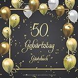 50. Geburtstag Gästebuch: Mit 100 Seiten zum Eintragen von Glückwünschen, Fotos, Anekdoten und herzlichen Botschaften der Geburtstagsgäste - Schöne ... ca. 21 x 21 cm, Cover: Goldene Luftballons