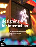 Designing for Interaction: Creating Smart Applications and Clever Devices (English Edition)