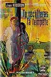 Tu récolteras la tempête - Livre de Poche - 01/02/1963