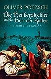 Die Henkerstochter und der Herr der Ratten: Historischer Roman (Die Henkerstochter-Saga, Band 8)