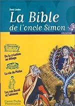 La Bible de l'Oncle Simon - Récits de l'Ancien Testament de Denis Lindon