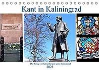 Kant in Kaliningrad - Der Koenig von Koenigsberg in seiner Heimatstadt (Tischkalender 2022 DIN A5 quer): Auf den Spuren von Immanuel Kant im russischen Ostpreussen (Monatskalender, 14 Seiten )