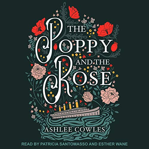 The Poppy and the Rose Audiobook By Ashlee Cowles cover art