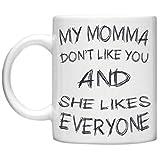 Justin Bieber, My Momma Don 't Like You.... Belieber Tasse,