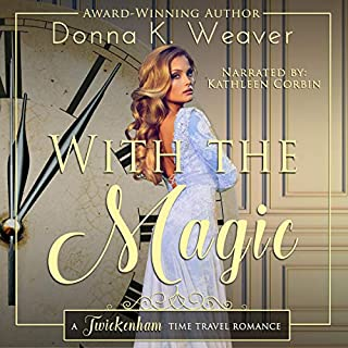 With the Magic      Twickenham Time Travel Romance, Book 7              By:                                                                                                                                 Donna K. Weaver                               Narrated by:                                                                                                                                 Kathleen Corbin                      Length: 6 hrs and 34 mins     Not rated yet     Overall 0.0
