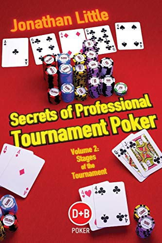Secrets of Professional Tournament Poker, Volume 2: Stages of the Tournament: v. 2