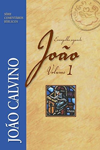 O evangelho segundo João - Volume 1 (Série Comentários Bíblicos)