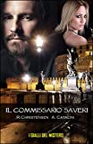 I gialli del Mistero - IL COMMISSARIO SAVERI - Collana Thriller Fantasy: Volume 1, 2, 3