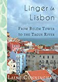 Linger in Lisbon: From Belém Tower to the Tagus River (Travel Photo Art, Band 29)