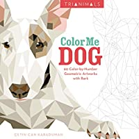 Trianimals: Color Me Dog: 60 Color-by-Number Geometric Artworks with Bark