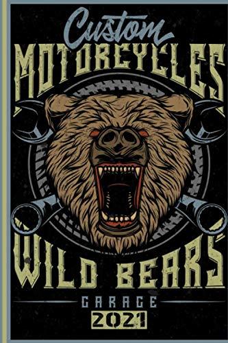 Custom Motorcycles Wild Bears Garage 2021: Italiano! Calendario, Scheduler e planner 2021 per i motociclisti e tutti gli amanti della moto