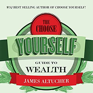 The Choose Yourself Guide to Wealth cover art
