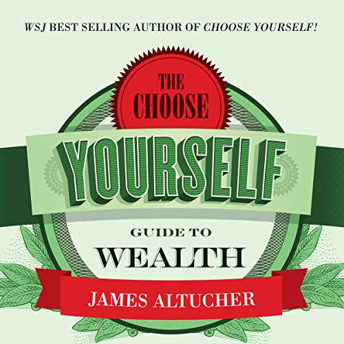 The Choose Yourself Guide to Wealth audiobook cover art