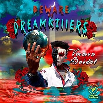 Beware of Dreamkillers