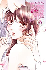 Come to Me Wedding Edition simple Tome 6