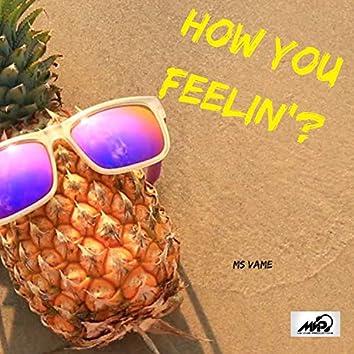 How You Feelin'?