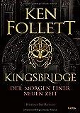Kingsbridge - Der Morgen einer neuen Zeit: Historischer Roman (Kingsbridge-Roman, Band 4)
