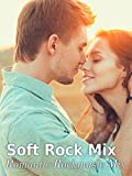 Soft Rock Mix - Romantic Rockmusic Mix