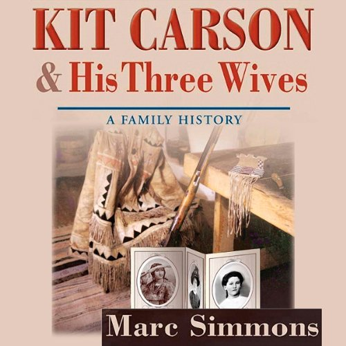Kit Carson and His Three Wives audiobook cover art