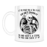 N\A Let Me Pour You A Tall Glass Mug, Funny Skull Message For People Hate Me Ceramic Coffee Mugs Say White,