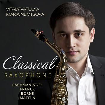 Classical Saxophone: Rachmaninoff, Franck, Borne, Matitia