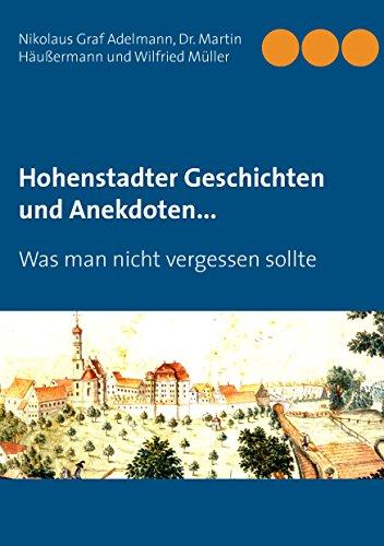 Hohenstadter Geschichten und Anekdoten...: Was man nicht vergessen sollte