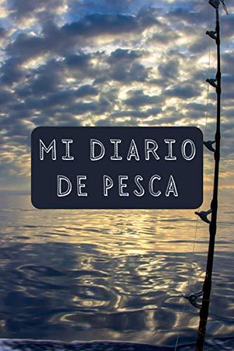 Mi Diario De Pesca: Con Espacios Personalizados Para Rellenar Con Toda La Información De Mis Salidas De Pesca